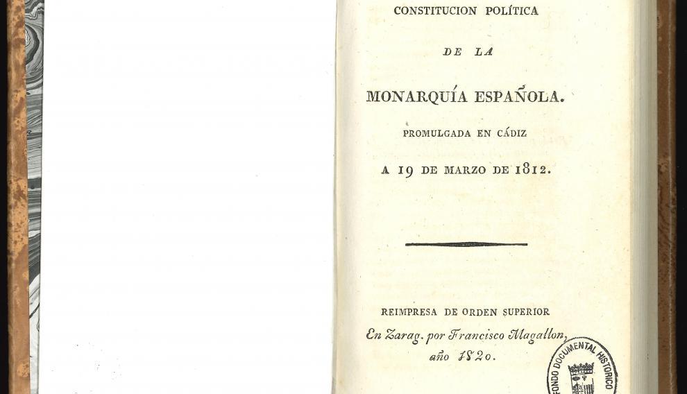 """""""Constitución política de la monarquía española promulgada en Cádiz a 19 de marzo de 1812"""". Zaragoza: Francisco Magallón, 1820. Fondo Documental Histórico de la Cortes de Aragón."""