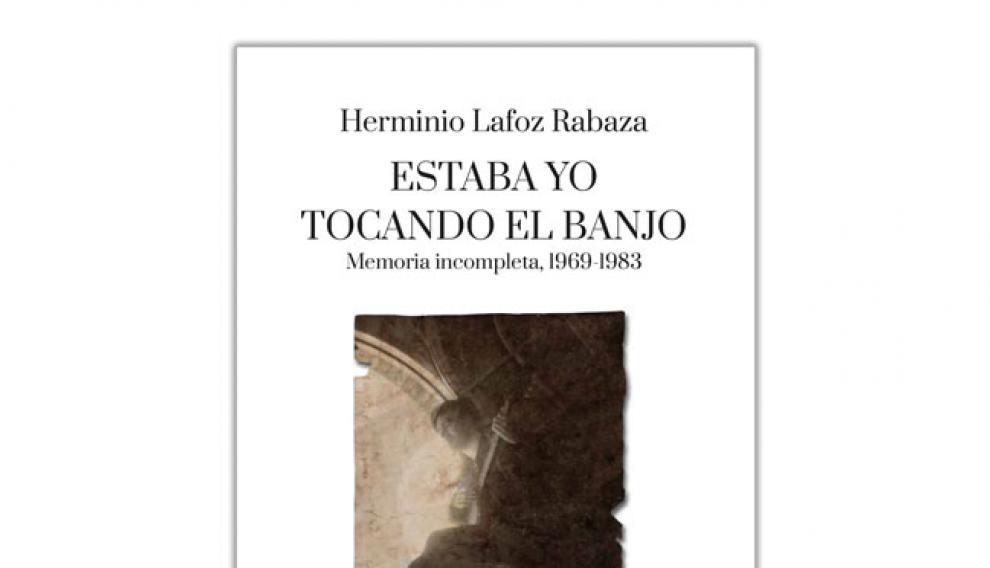 Herminio Lafoz publica sus memorias.
