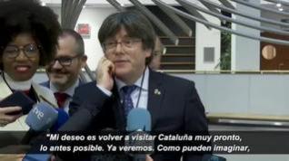 """Puigdemont: """"Mi deseo es visitar Cataluña muy pronto"""""""