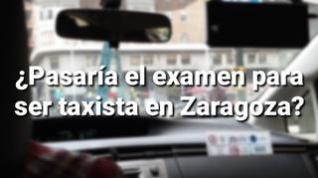 ¿Pasaría un examen para ser taxista en Zaragoza?