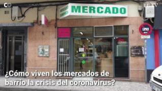 ¿Cómo viven los mercados de barrio la crisis del coronavirus?