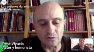 Pepe Viyuela habla desde el confinamiento