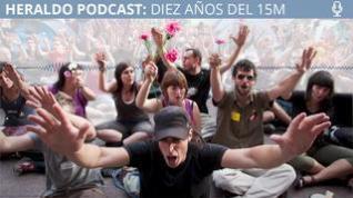 Podcast: Especial diez años del 15M