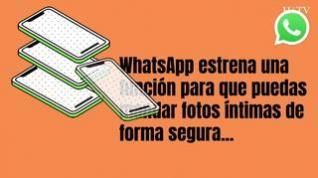 WhatsApp estrena una función para que los usuarios puedan mandar fotos íntimas de forma segura