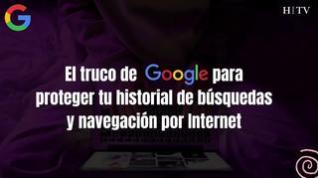 El truco de Google para proteger tu historial de búsquedas y navegación por Internet
