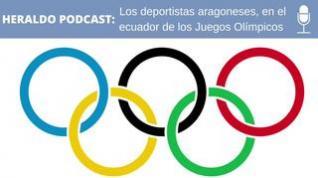 Podcast Heraldo: Los deportistas aragoneses, en el ecuador de los Juegos Olímpicos
