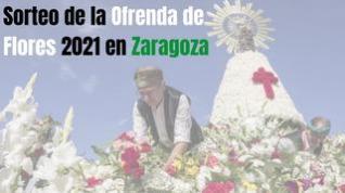Cuándo es el sorteo de la Ofrenda de Flores 2021 en Zaragoza y cómo se conoce el listado