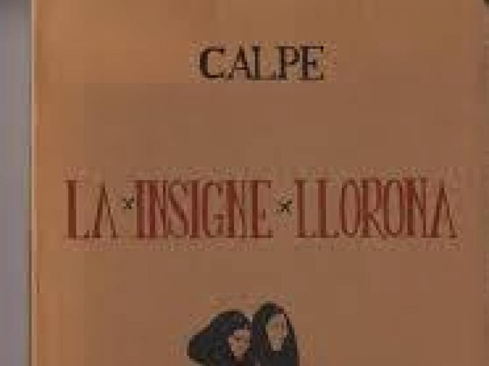 Calpe escribió la obra teatral 'La insigne llorona'.