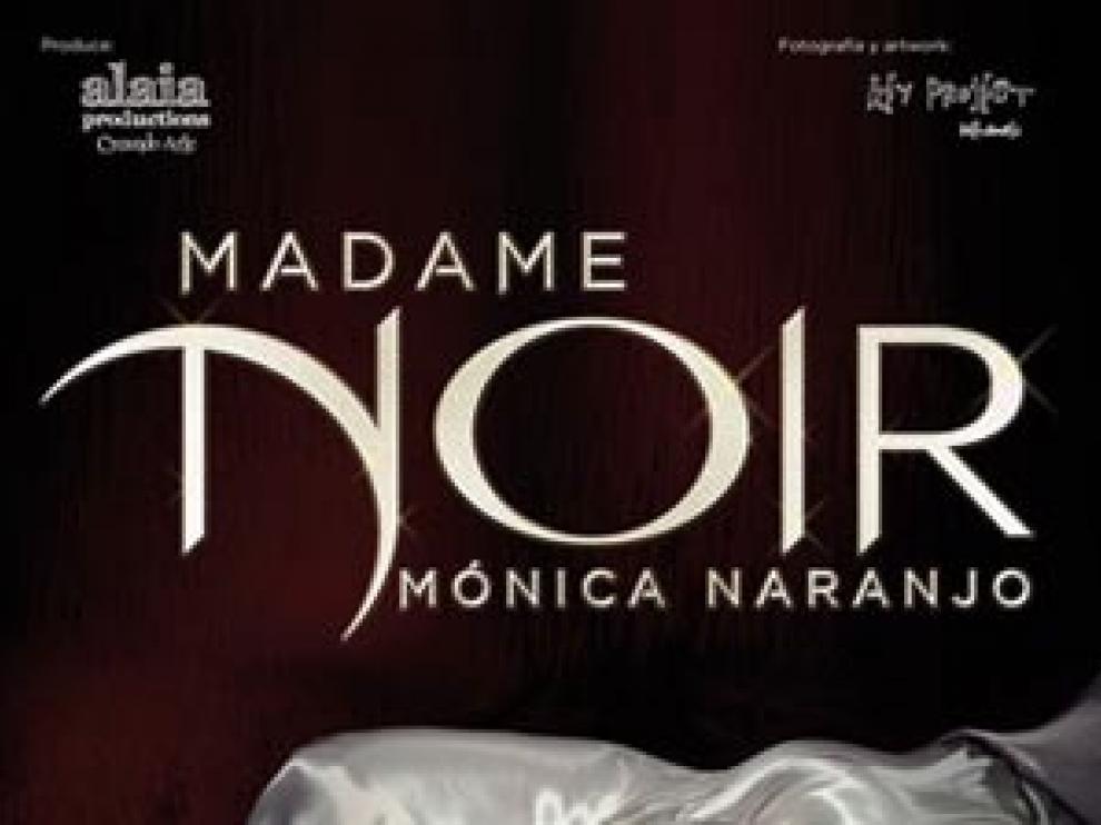 Cartel de Madame Noir de Mónica Naranjo