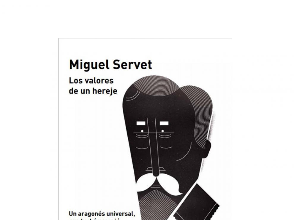 Portada del libro 'Miguel Servet. Los valores de un hereje'