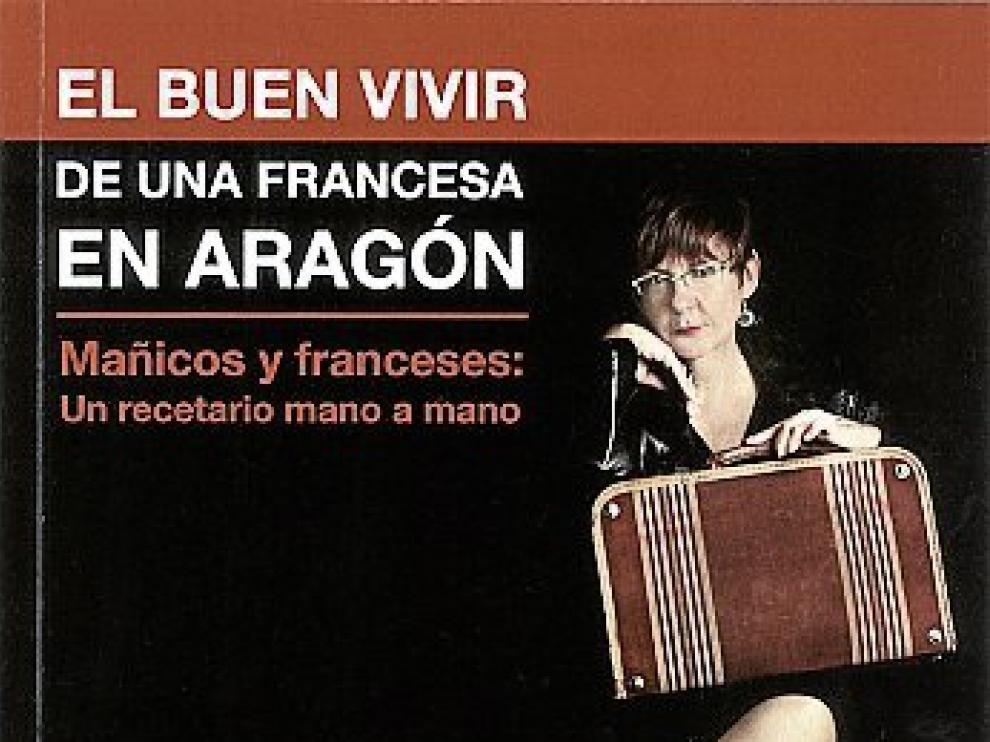 Libro de 'El buen vivir de una francesa en Aragón'