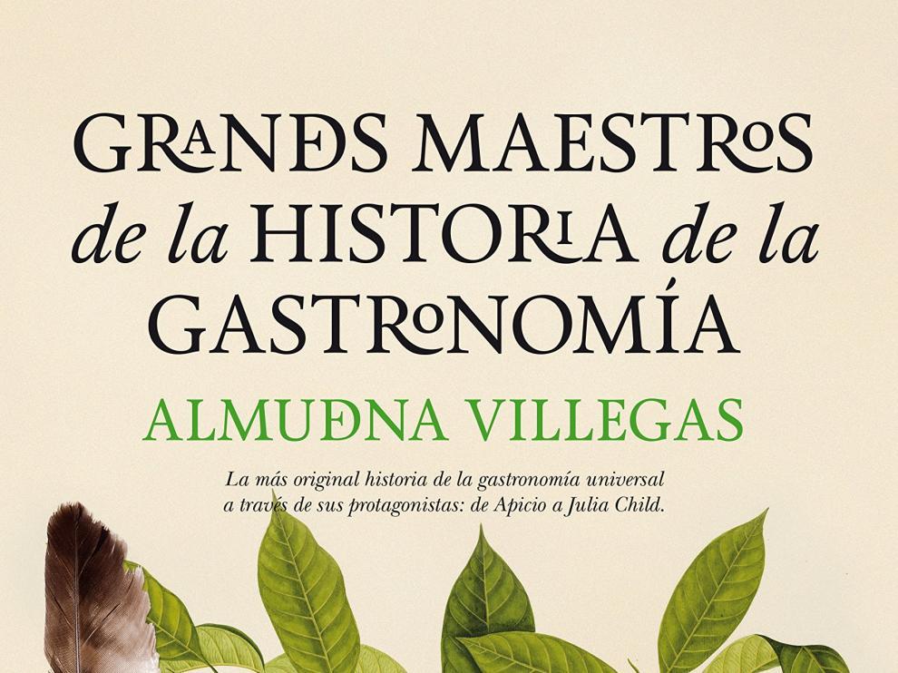 La historiadora y especialista en nutrición Almudena Villegas recorre en este volumen las biografías de personalidades que han destacado en gastronomía.