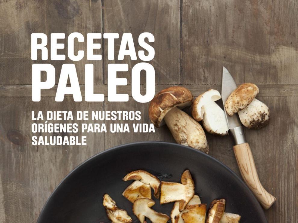 Portada del libro 'Paleo Recetas: La dieta de nuestros orígenes para una vida saludable'.