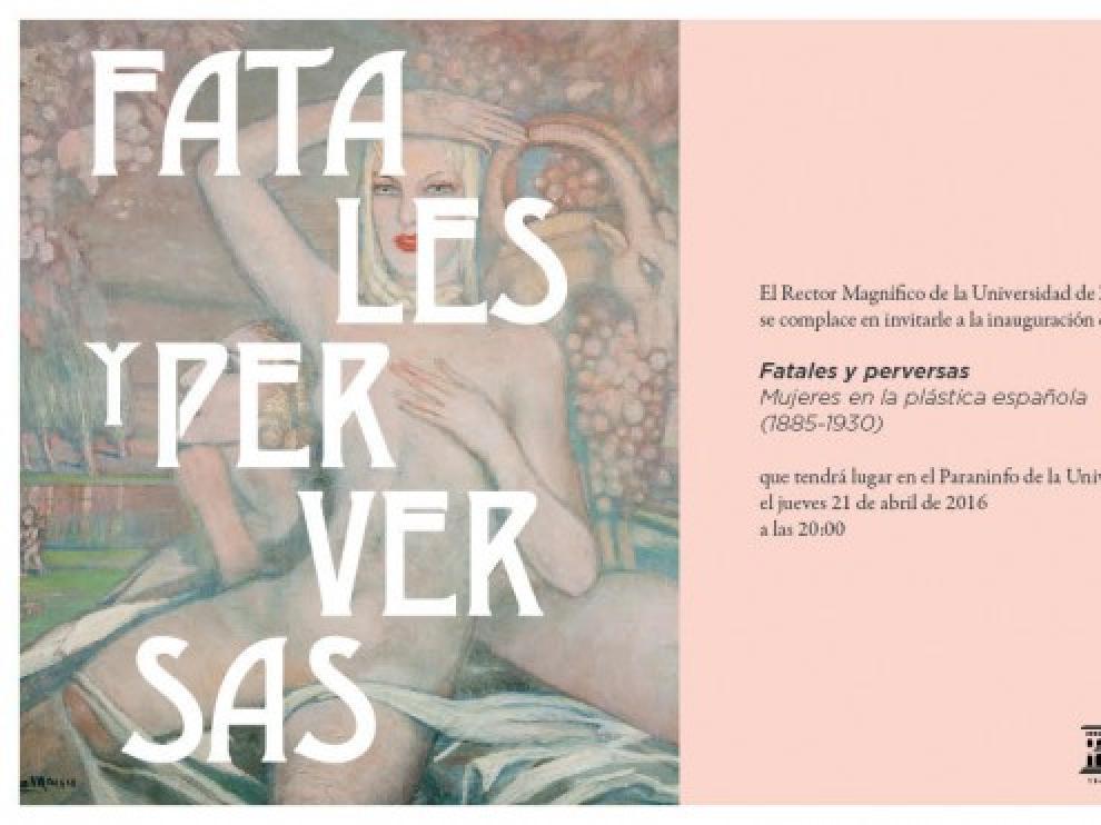 Cartel de la exposición 'Fatales y perversas. Mujeres en la plástica española (1885-1930)', en el Paraninfo de Zaragoza.