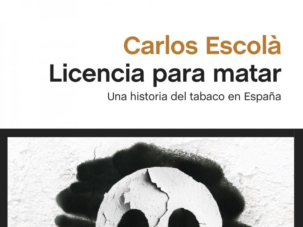 Portada del libro 'Licencia para matar. Una historia del tabaco en España'.