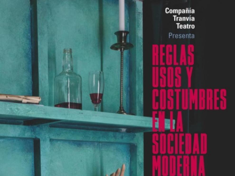 Cartel de la obra 'Reglas, usos y costumbres en la sociedad moderna', de la compañía Tranvía Teatro.