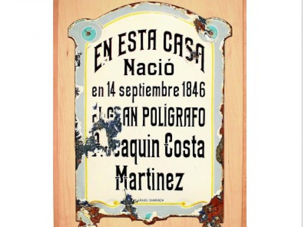 Joaquín Costa nació en Monzón el 14 de septiembre de 1846, como recordaba esta placa